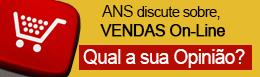 Vendas OnLine! ANS discute VENDAS On-Line